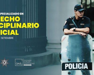 Curso especializado en derecho disciplinario policial (virtual o presencial). Inicio 9 de setiembre 2019