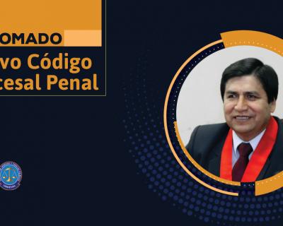 Diplomado «Nuevo Código Procesal Penal» (virtual o presencial)